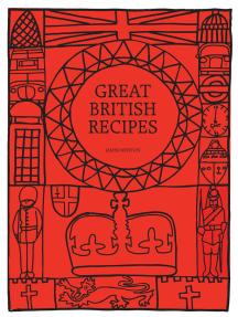 British Cookbook: Great British Recipes