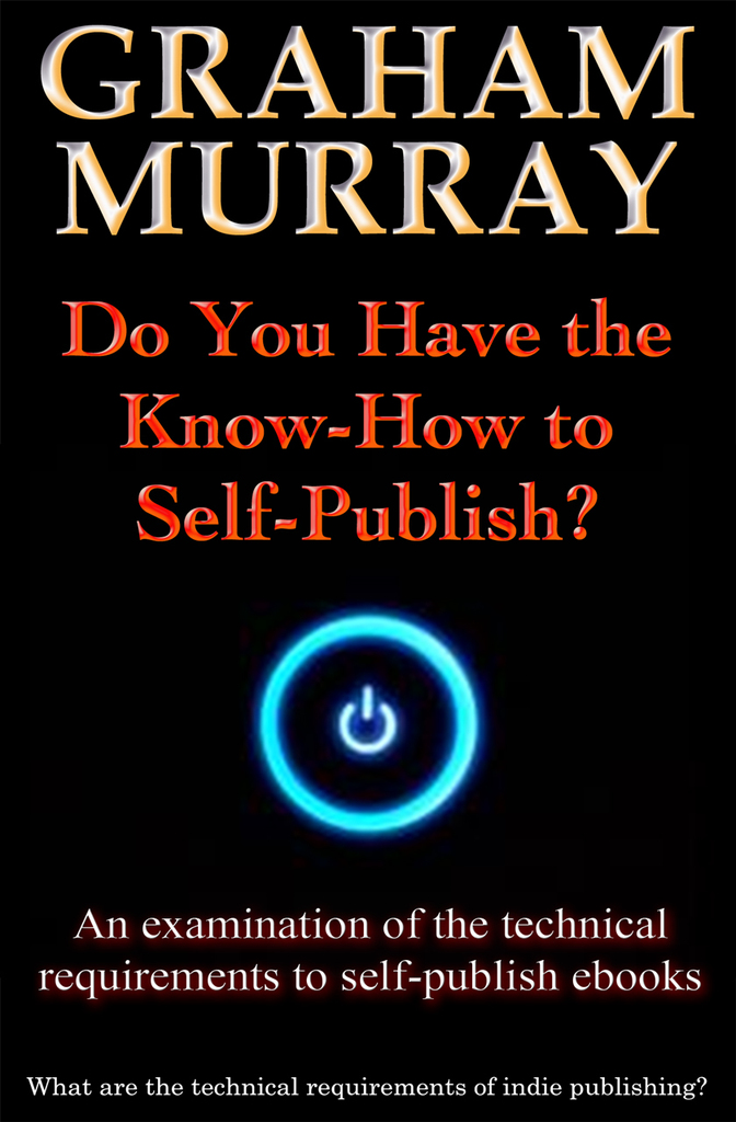 Read Do You Have The Know-How To Self-Publish? Online By