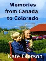 Memories from Canada to Colorado