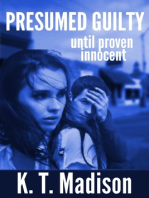 Presumed Guilty until proven innocent