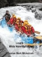 Love's White Water Rafting