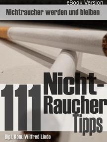 111 Nichtraucher Tipps: Nichtraucher werden ... und bleiben