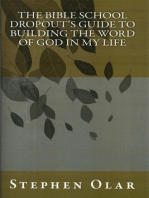 The Bible School Dropout's Guide to Building the Word of God in my Life