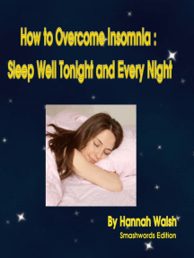 How to Overcome Insomnia: Sleep Well Tonight and Every Night