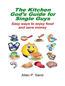 The Kitchen God's Guide for Single Guys: Easy Ways to Enjoy Food and Save Money