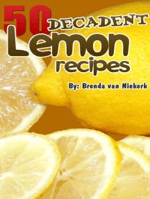 50 Decadent Lemon Recipes