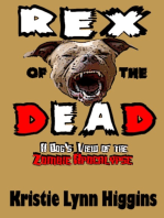 Rex of the Dead- A Dog's View Of The Zombie Apocalypse