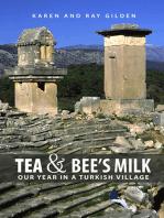Tea & Bee's Milk: Our Year in a Turkish Village