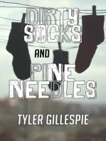 Dirty Socks and Pine Needles