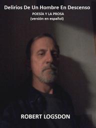 Delirios De Un Hombre En Descenso (versión en español)