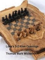 Love's 3-D Kiss Openings