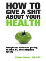 How To Give a Shit About Your Health