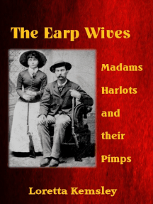 The Earp Wives: Madams, Harlots and their Pimps