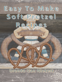 Easy To Make Soft Pretzel Recipes