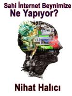 Sahi İnternet Beynimize Ne Yapıyor?