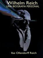 Wilhelm Reich: una biografía personal