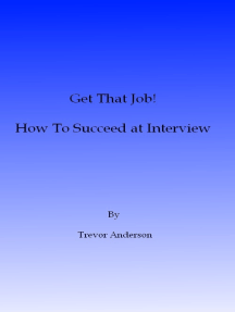 Get That Job! How To Succeed At Interview