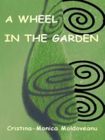 A Wheel in the Garden