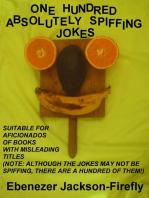 One Hundred Absolutely Spiffing Jokes