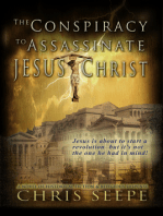 The Conspiracy to Assassinate Jesus Christ
