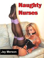 Naughty Nurses (Erotica and milder BDSM)