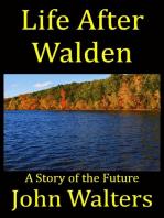 Life After Walden