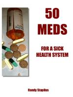 50 Meds for a Sick Health System