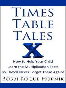 Times Table Tales: How To Help Your Child Learn the Multiplication Facts So They'll Never Forget Them Again!