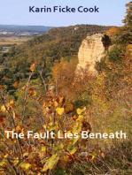 The Fault Lies Beneath