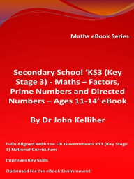 Secondary School 'KS3 (Key Stage 3) - Maths – Factors, Prime Numbers and Directed Numbers - Ages 11-14' eBook