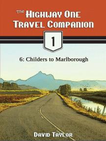 The Highway One Travel Companion: 6: Childers to Marlborough