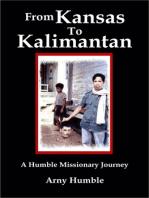 From Kansas to Kalimantan