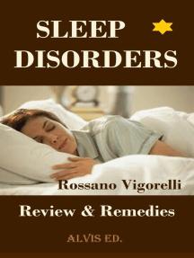 Sleep Disorders: Review & Rimedies