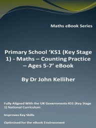 Primary School 'KS1 (Key Stage 1) - Maths - Counting Practice – Ages 5-7' eBook