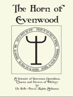 The Horn of Evenwood A Grimoire of Sorcerous Operations, Charms, and Devices of Witchery