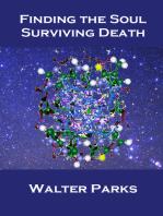 Finding the Soul, Surviving Death