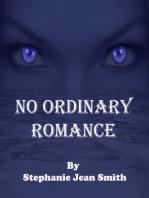 No Ordinary Romance