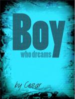 Boy who dreams