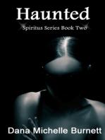 Haunted, A Paranormal Romance, Spiritus Series Book 2
