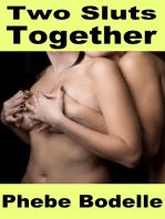 Two Sluts Together