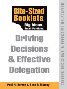 Driving Decisions & Effective Delegation: Bite-Sized Booklet