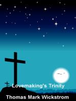 Lovemaking's Trinity