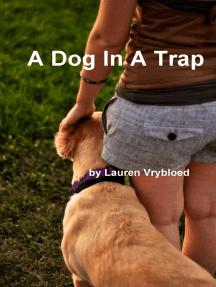 A Dog In A Trap