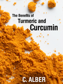 Turmeric and Curcumin: Improve Your Health with Magical Turmeric and Curcumin