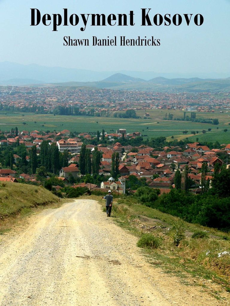 Deployment Kosovo by Shawn Hendricks - Read Online