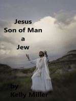 Jesus Christ Son of Man A Jew
