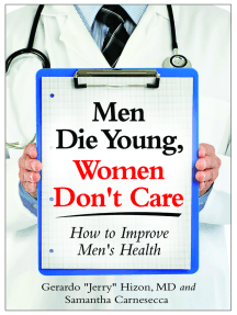 Men Die Young Women Don't Care: How to Improve Men's Health