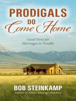 Prodigals Do Come Home