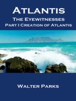 Atlantis the Eyewitnesses, Part I Creation of Atlantis