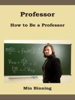 Professor: How to be a Professor